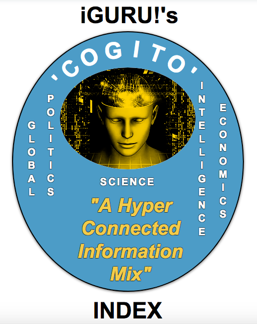 iGURU!'s - 'COGITO' - INDEX  To access - click the link - http://b.link/cogito-index  Please note - you might want to save the index link - as iGURU! is constantly updating its indexes.   #iGURUTeachingSystems #iGURU #Cogito #Intelligence #Politics #Science #Economics #iGURUIndexes