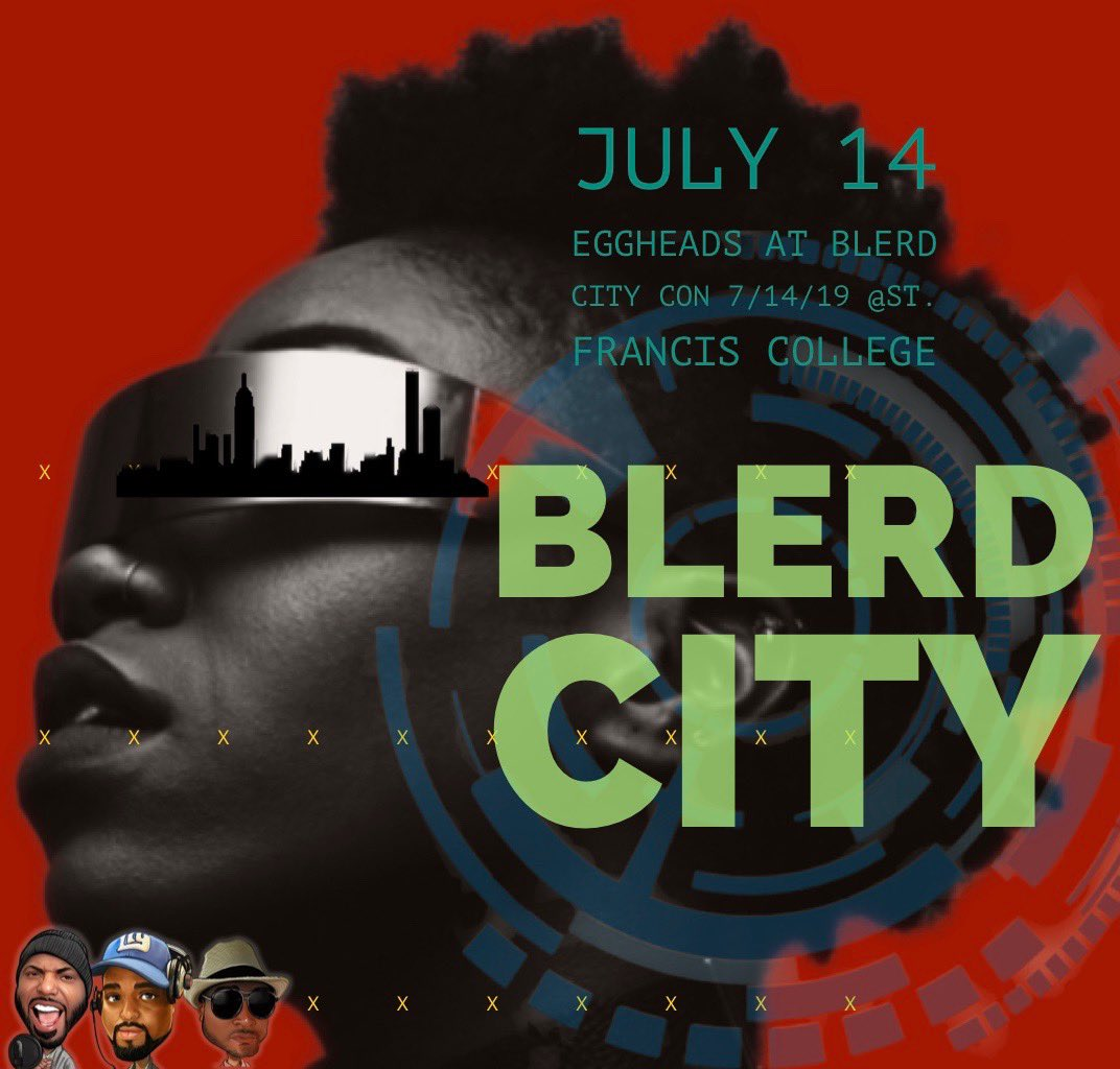 Calling all blerds! @egghead_news is coming to @blerdcity tomorrow!  Join us, celebrate the fantastic nerd in you!  #blerdcitycon2019 #blerds #eggheadsentertainment #media #medianetwork #nycmedia #blackhorror #scifi #action #thingstodoinnyc #brooklyn #con #events #panels<br>http://pic.twitter.com/Jcwyx4dZkg