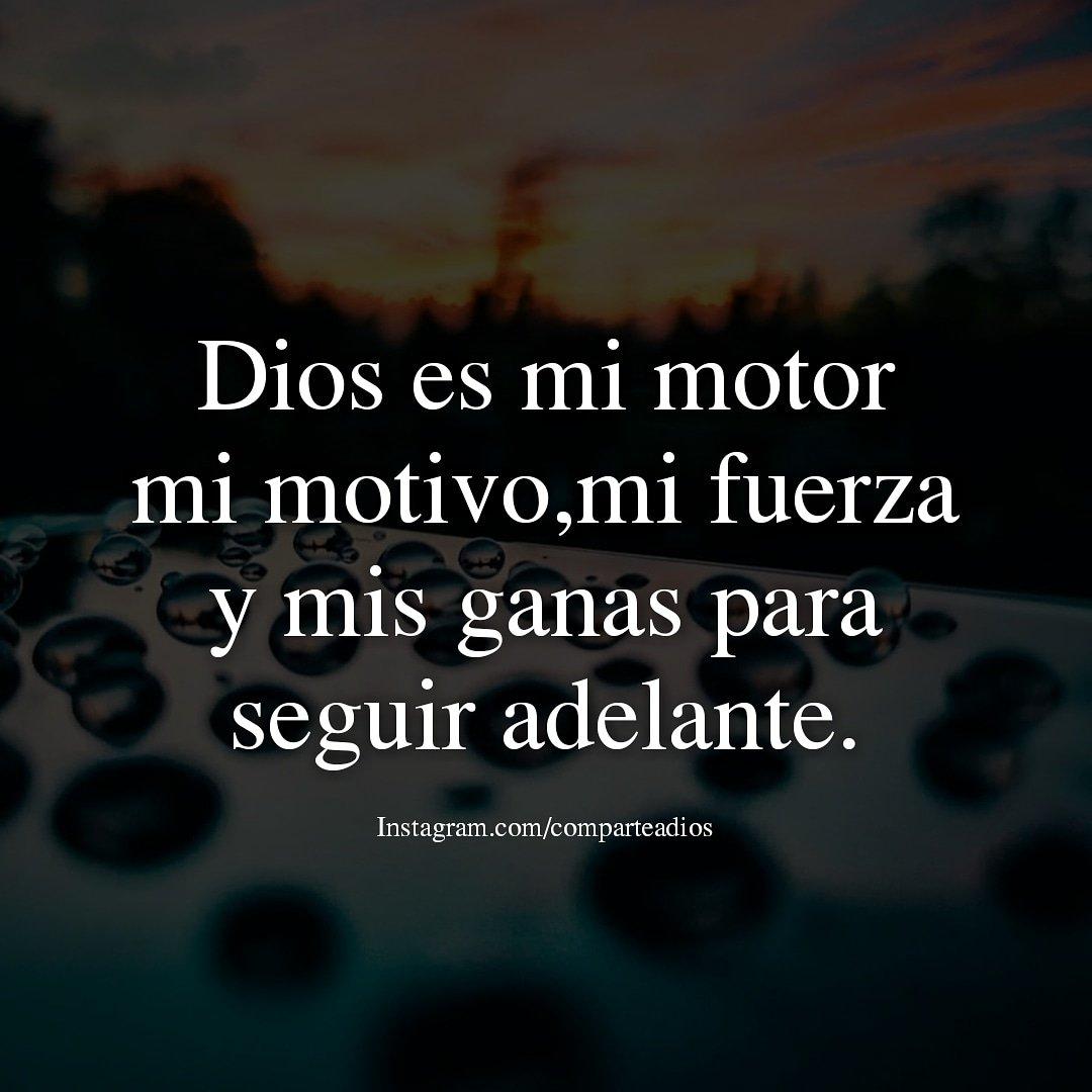 Frases Cristianas On Twitter Dios Es Mi Motor Mi Motivo
