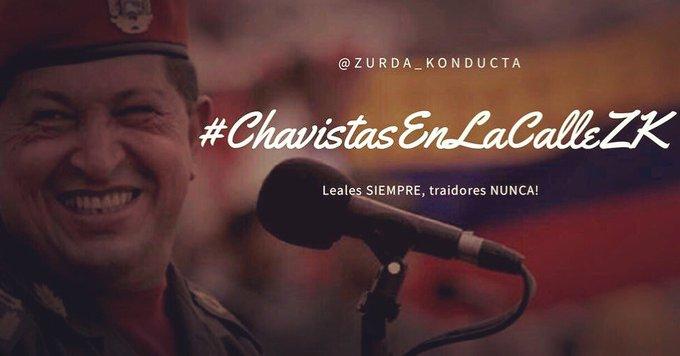 #ChavistasEnLaCalleZK ✊🏼