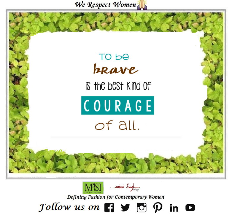 To be #brave is the best #courage one can #adapt. Good #Morning! Have A Nice #Weekend!! #Minisinghwishes #Minisinghmotivation #Minisinghinspiration #Minisinghoptimism #MinisinghPositivity #MinisinghThoughts