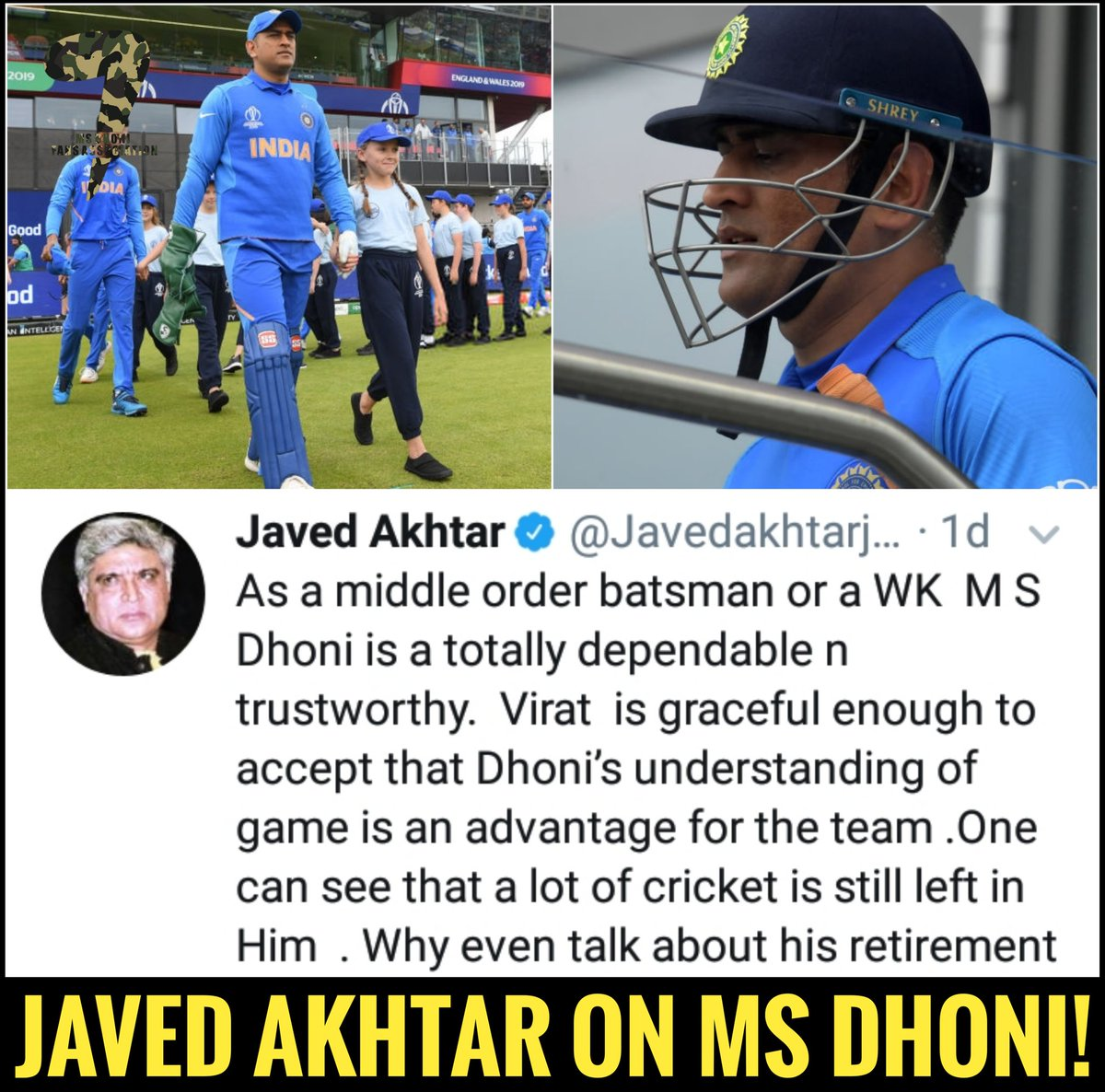 .@msdhoni is totally dependable and trustworthy. His understanding of game is an advantage for the team. One can still see that a lot of cricket is still left in him. Why even talk about his retirement.  - Javed Akhtar @Javedakhtarjadu   #MSDhoni #DhoniAtCWC19 #Dhoni<br>http://pic.twitter.com/rGig45Hg8o