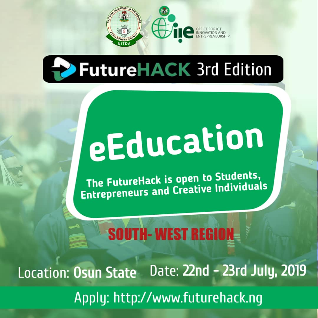 *FutureHack, OAU on eEducation* NITDA will host SouthWest edition of its technology hackathon at OAU Details on: futurehack.gov.ng to apply to compete OR register to attend and learn at tiny.cc/FutureHackSout… Deadline: 19 July 2019