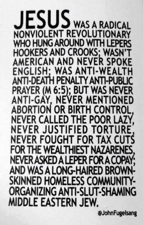 I'm against abortion rights I'm against Islam I'm against gay ppl I'm against gay marriage I'm against illegal immigration I'm against taxation Some ppl deserve execution I care about borders Patriotism is important It's ok to hate sometimes I'm a Christian  #ThingsJesusNeverSaid