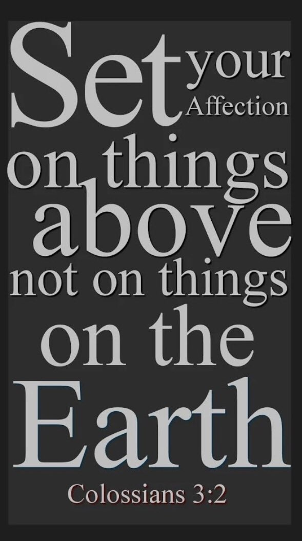 Scripture Of The Day: Colossians 3:2 King James Version (KJV)  2 Set your affection on things above, not on things on the earth. #Heaven #Affection #Earth #JesusIsLord #JesusSaves