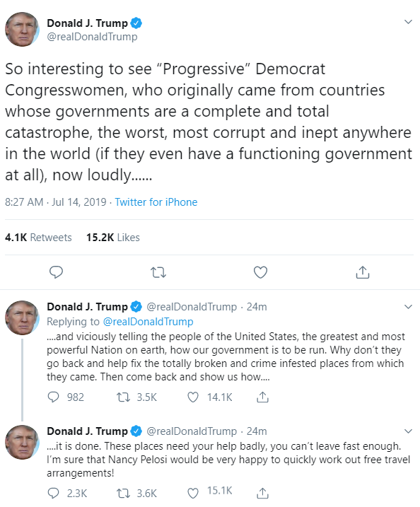 "This series of Trump tweets is racist and inaccurate.  Trump tells members of the squad to ""go back"" to the ""crime infested"" countries ""from which they came.""  Pressley was born in Chicago  Alexandria Ocasio-Cortez was born in NYC  Rashida Tlaib was born in Detroit"