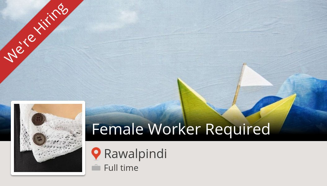 New #job opening at #ZEEFAHClothingTailoring in #Rawalpindi! Female #Worker Required https://t.co/jRfVcEDd7U https://t.co/aTQq4axD3R