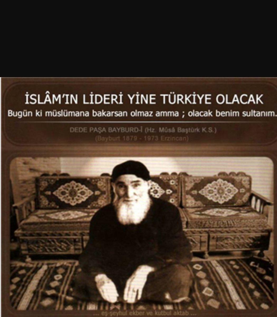 """Evliyâullâh'dan Merhum Dede Paşa (Mûsâ Baştürk) Hz.leri👇  """"İslâm âleminin reisi Türkiye'dir ve Türkiye olacaktır!"""" 🇹🇷"""