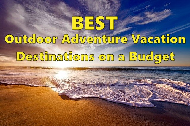 🌊 Best Outdoor Adventure Vacation Destinations on a Budget 🏖️ Check out these awesome places that you can explore when Traveling on a Budget #Vacation #Travel #Travelling #Budget  https://www.sweetsouthernsavings.com/best-outdoor-adventure-destinations-budget/…