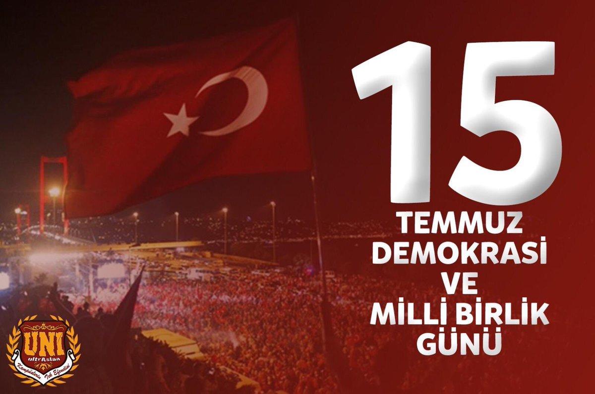 """Milletimizin demokrasiye sahip çıktığı ve hep birlikte """"VATAN"""" dediği;15 TEMMUZ DEMOKRASİ VE MİLLİ BİRLİK GÜNÜ! #Unutmayacağız #ultrAslanUNI"""