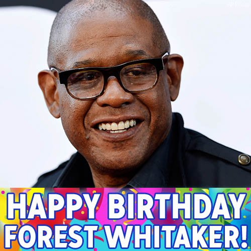 Happy Birthday to Oscar-winning actor Forest Whitaker!