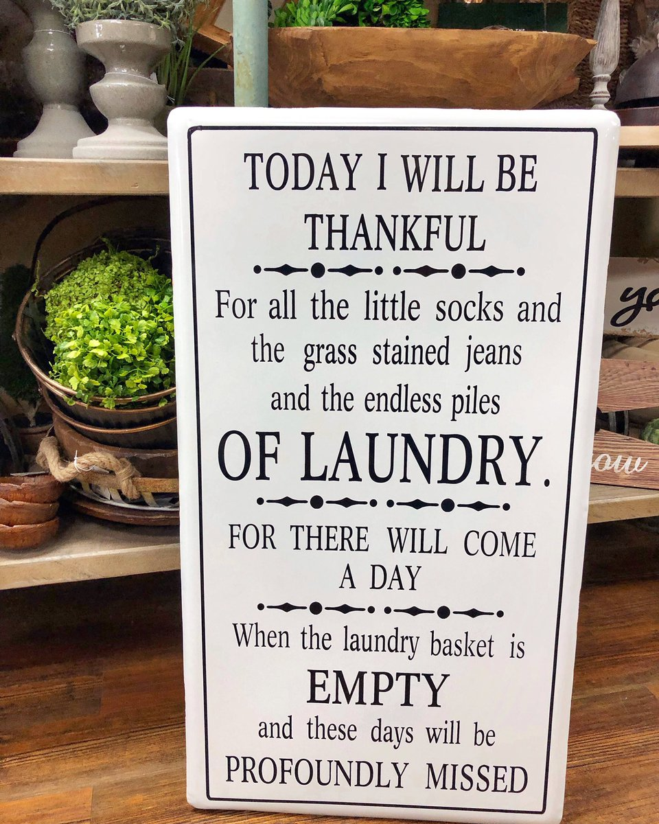 "Y'all, this sign is the best!  What a sweet reminder...  20"" x 36""  #bethankful #grassstainedjeans #pilesoflaundry #emptylaundrybasket #homedecor #shopsullivans<br>http://pic.twitter.com/NIvdfggzrO"
