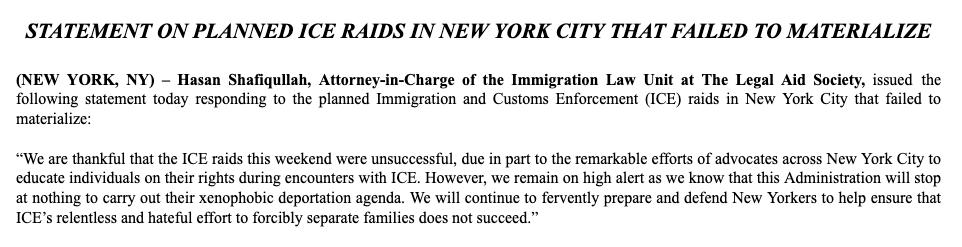 "INBOX:   This weekend's planned ICE raids flopped ""in part"" because advocates made sure immigrants knew their rights, @LegalAidNYC said in a statement, emphasizing that they keep vigilant."