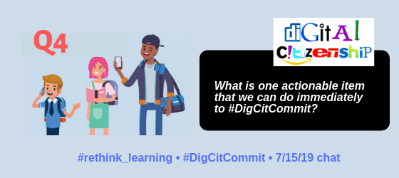 Q4. What is one actionable item that we can do immediately to #DigCitCommit? #rethink_learning
