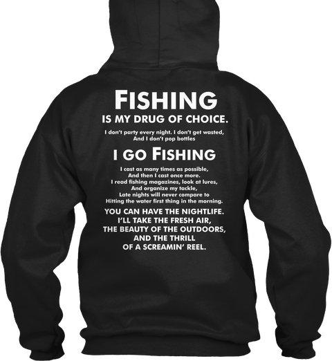 Fishing is Drug of Choice Hoodie and sweatshirts for Fishing Lovers http://teespring.com/fishing-drug #fishing #giftidea #fishingdaily #fishingfun #fishinglife #fishermen