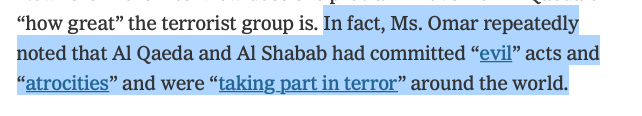 "I checked links in NYT ""fact check"" of POTUS-Omar dispute.  I'm sure you'll be shocked to find out that Rep Omar *DID NOT* denounce Al Shabaab nor AQ directly. I then did quick search for her statements on Somali terror org Al Shabaab. Came up 100% empty.  https://www.nytimes.com/2019/07/15/us/politics/trump-fact-check-ilhan-omar.html …"