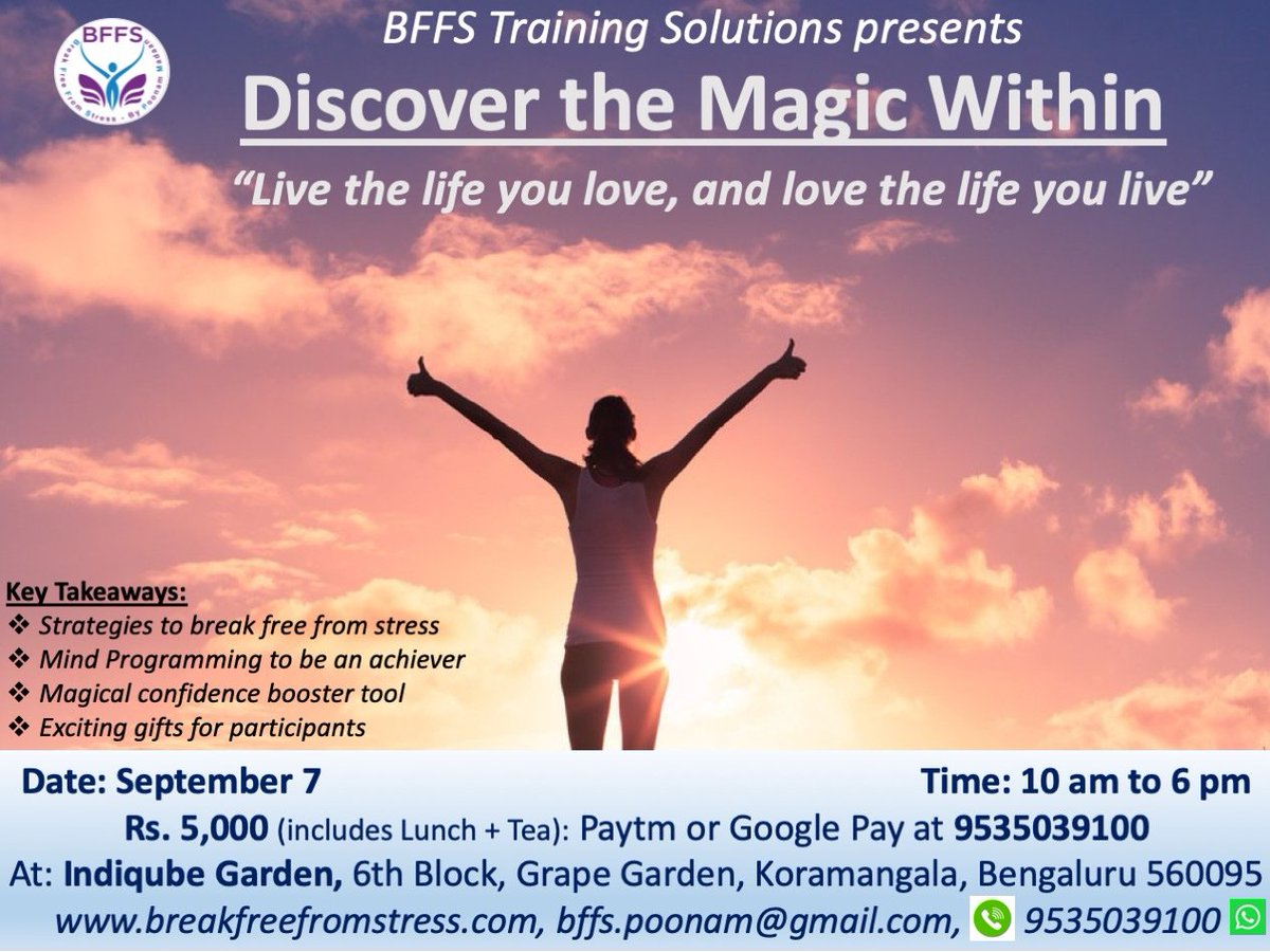 """BFFS Training Programs presents, an exclusive and one of its kind workshop in Bangalore """"DISCOVER THE MAGIC WITHIN"""" Dated September 7 (10 to 6). This can be your date with destiny. #discoverthemagicwithin #bffs #breakfreefromstress"""