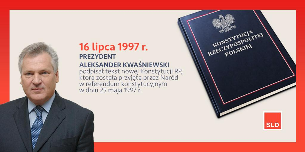 """Lewica on Twitter: """"16 lipca 1997 r. prezydent Aleksander #Kwaśniewski  podpisał tekst nowej #KonstytucjaRP.… """""""
