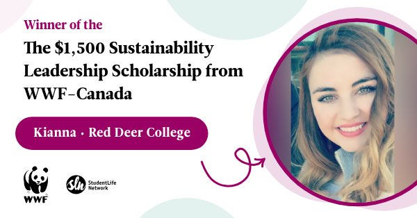 Congrats to Kianna Turner of Didsbury, AB who won the Sustainbility Leadership Scholarship from @WWFCanada!