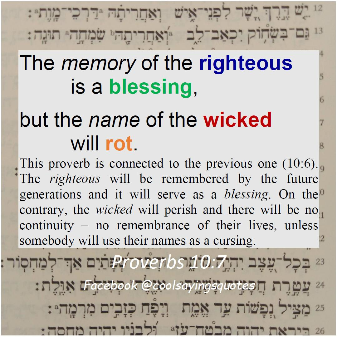The memory of the righteous is a blessing, but the name of the wicked will rot, Prov 10:7 #Bible #proverbs #sayings #wisdom #inspiration #InspirationalQuotes #biblequotes #GainWithXtianDela #BibleStudy #twitter #quote #quote #Blessing #gainwithxtiandela #GainWithTrevor #gains<br>http://pic.twitter.com/pOS0A7BLRu