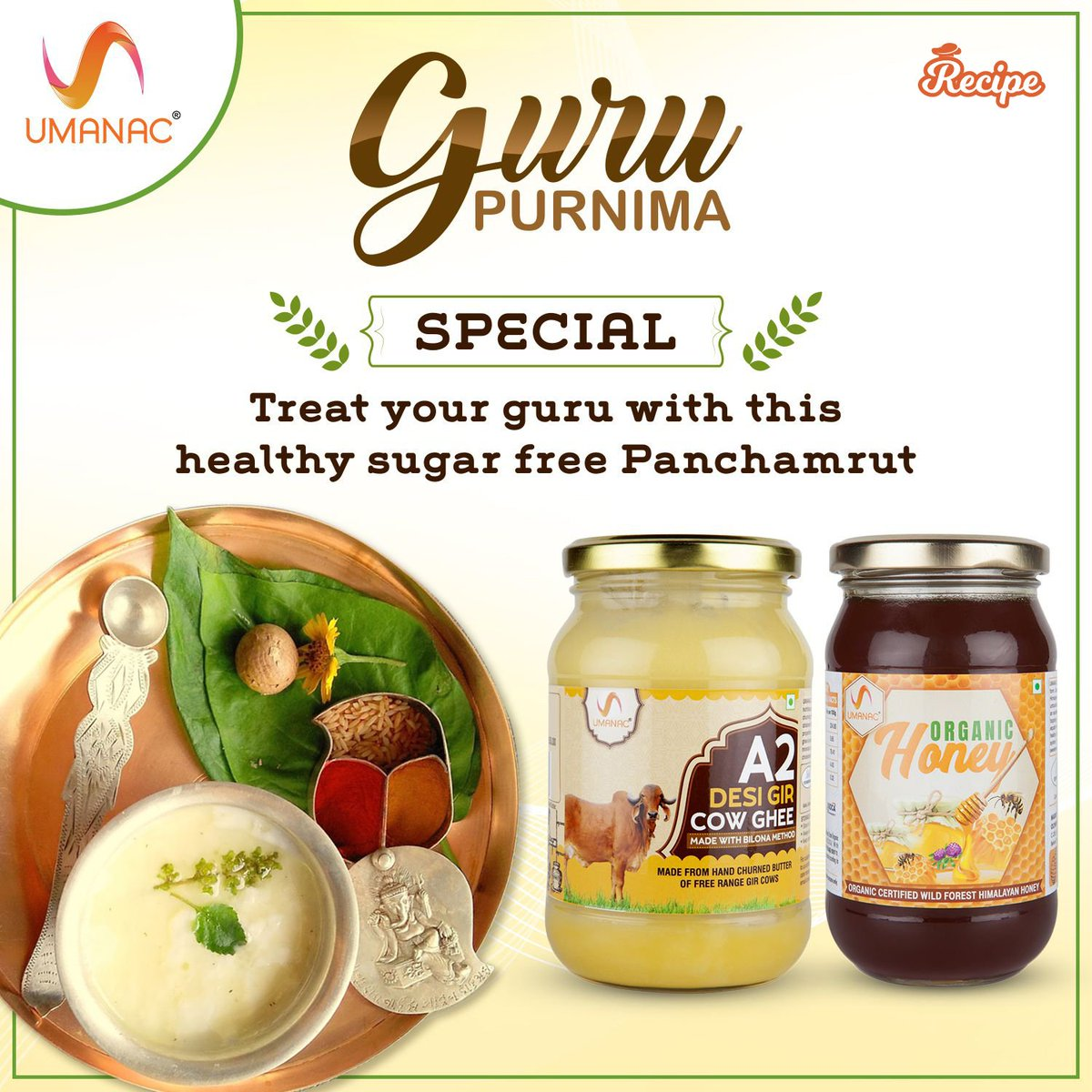 This Guru Purnima, serve your Guru with a delicious treat with Panchamrut made with goodness of UMANAC Honey & UMANAC A2 Ghee: Try Now:  UMANAC Organic Honey:  UMANAC: A2 Ghee:  #umanac #gurupurnima #panchamrut