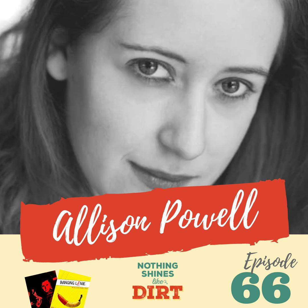 Welcome back to Nothing Shines Like Dirt Ep 66. We sit down with #Actor/#Filmmaker @allisonhpowell to discuss her feature film Banging Lanie, low-budget tips and drop the prop gun!! >> http://ow.ly/SXYU50v1V5w   #NSLDpodcast #actor #acting #actress #filmmaker #indiefilmmaker #indie