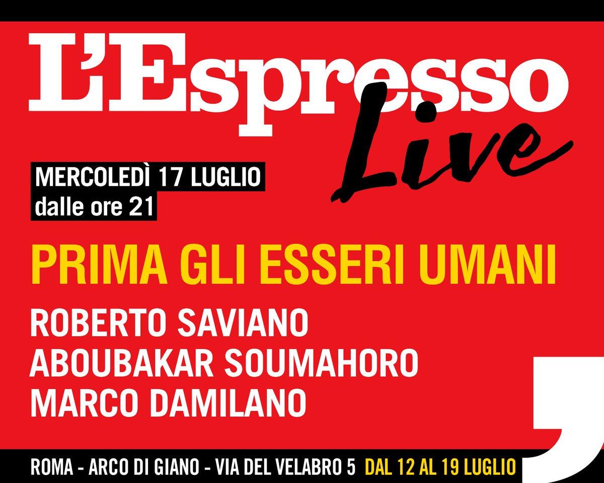 Mercoledì 17 luglio, alle ore 21, sarò a Roma allArco di Giano per #EspressoLive. Insieme ad @aboubakar_soum e @MarcoDamilan parleremo di diritti, di migranti, di sfruttamento del lavoro e di resistenza. Vi aspettiamo! #PrimaGliEsseriUmani