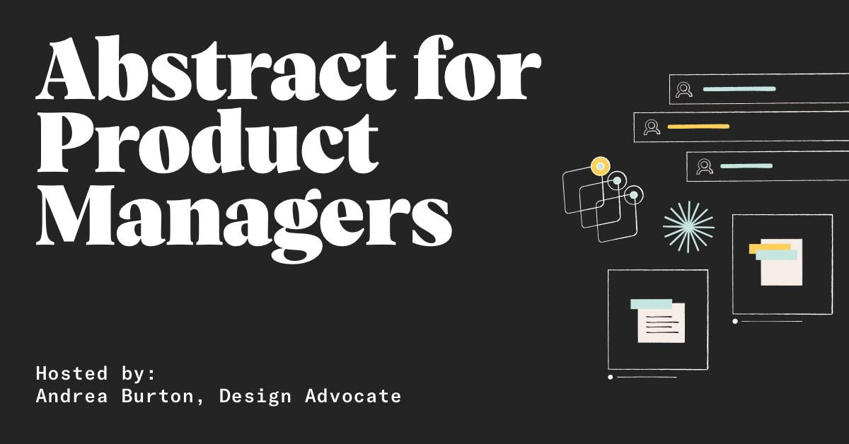 PMs, this one's for you. Join Design Advocate @andreaburton for an Abstract for Product Managers training session tomorrow at 9am PT. Sign up: bit.ly/2Jvt2pa #ProductManagement