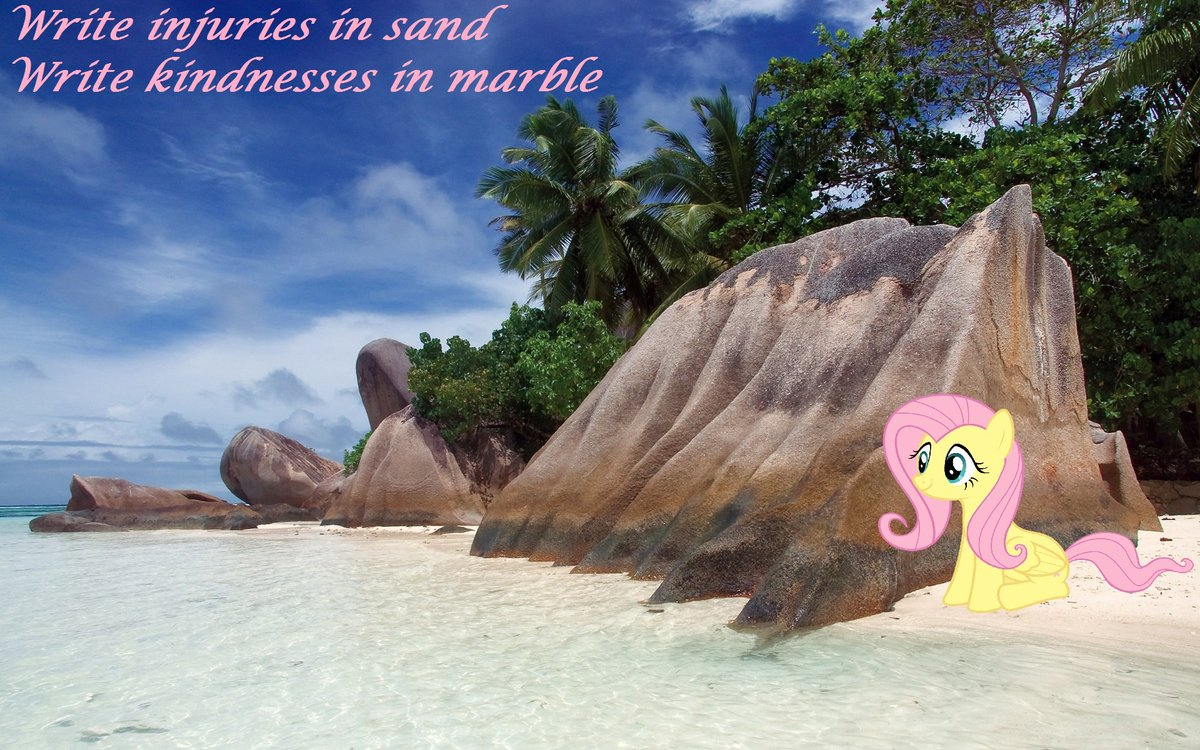 Write injuries in sand;  write kindnesses in marble - Fluttershy #MLPFiM #kindness<br>http://pic.twitter.com/QnGRGTeyh6