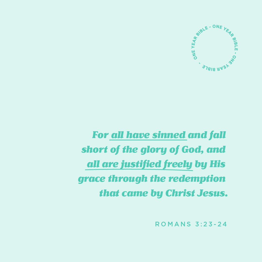 ALL have sinned *and* ALL are justified freely by His grace. 🙌 Thank You, Jesus! #OneYearBible
