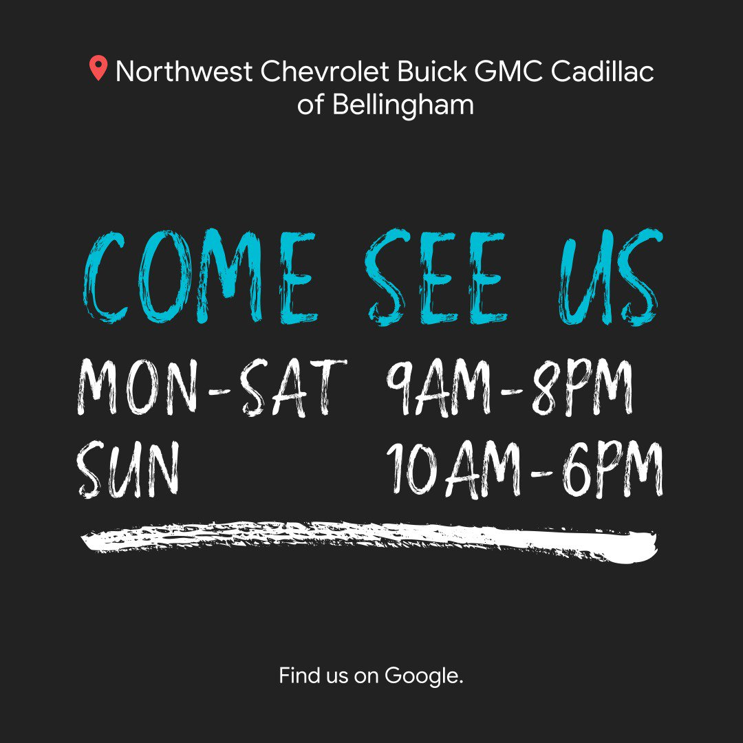 Stop by today or find our daily hours on Google. http://ow.ly/itqg30p1nvV #Bellingham #Chevrolet #WA