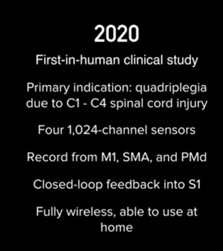 Para 2020 quieren realizar los primeros implantes en personas con cuadruplejia mediante 4 chips implatados en distintas áreas de la corteza motora y la corteza somatosensorial. Veremos si en el futuro se cumplen sus planes.