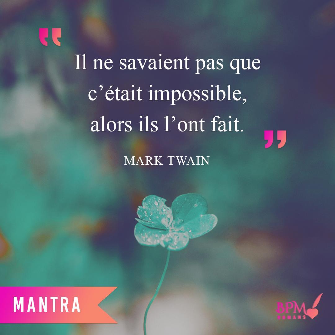 《 Ils ne savaient pas que c'était impossible, alors ils l'ont fait. 》Marc Twain.  Certains mots ont un pouvoir qui va bien au-delà du plaisir de lire.  Avez-vous une citation ou un mantra phare ? ♥ Voici la mienne.  #quote #citation #marctwain