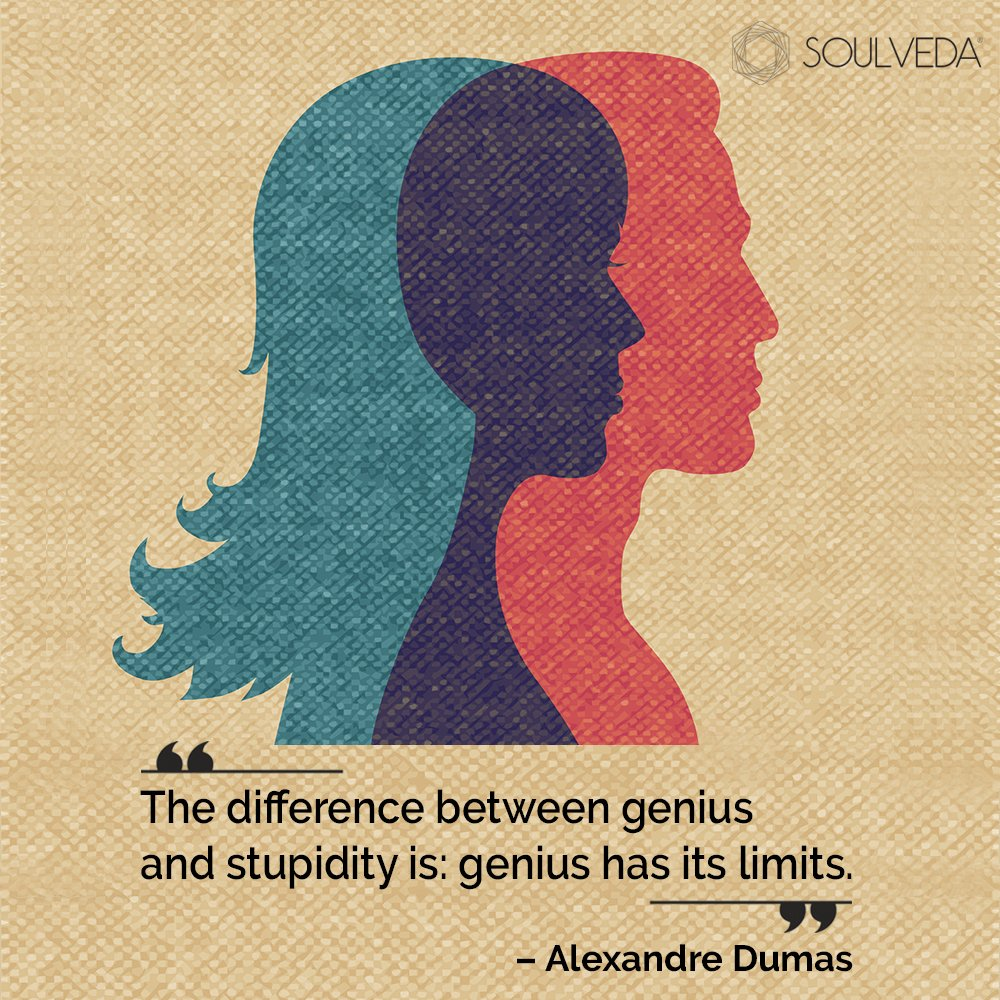 """The difference between genius and stupidity is: genius has its limits.""  ― Alexandre Dumas  #soulveda #publication #magazine #alexandredumas #positivequotes #inspirationalquotes"
