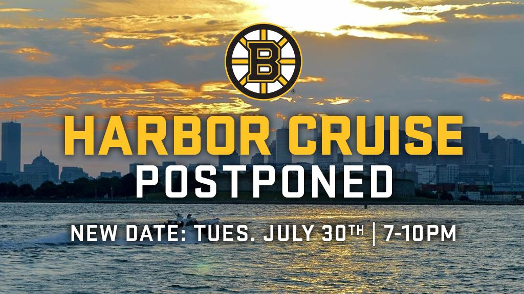 Due to expected inclement weather, tonight's Boston Bruins Harbor Cruise has been postponed. The new date will be Tuesday, July 30 at 7PM.