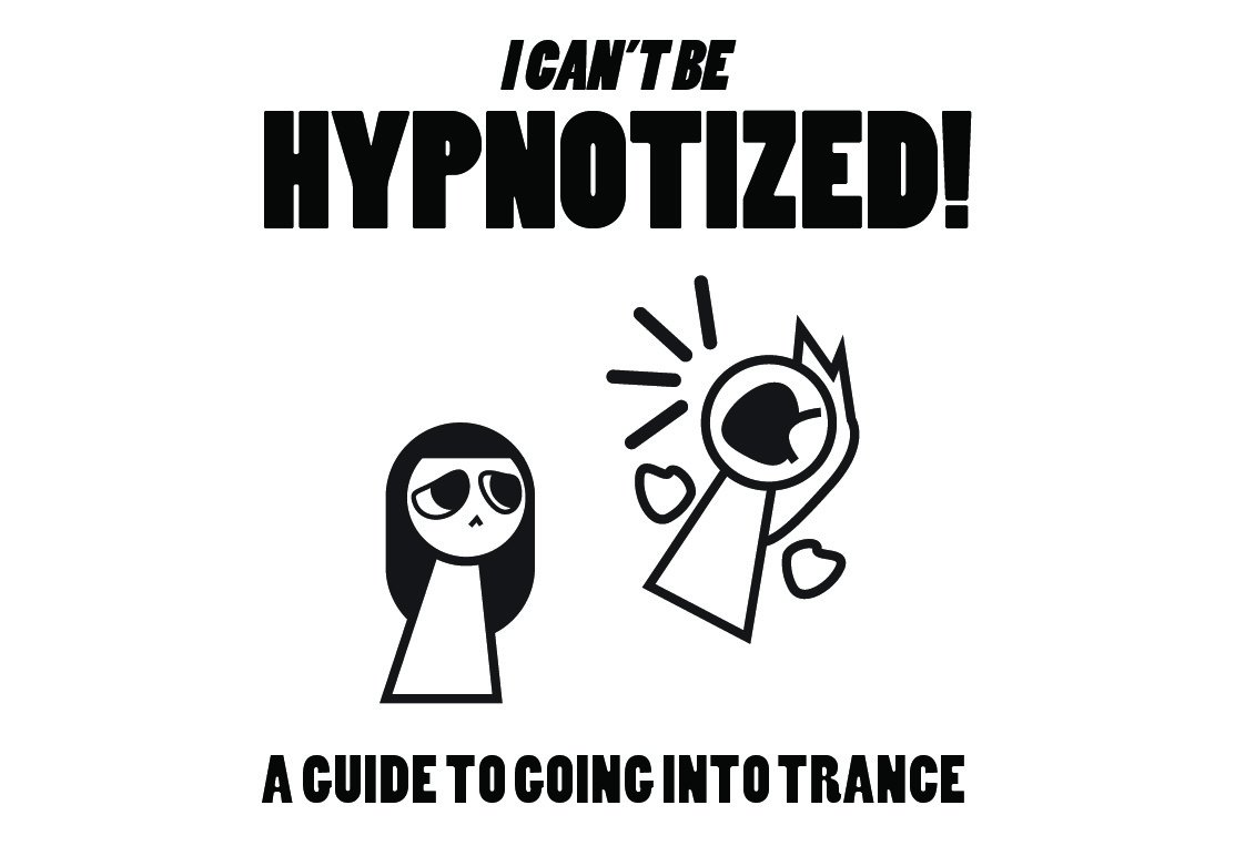 Some hypnosis tips for people who can't go into trance Part1