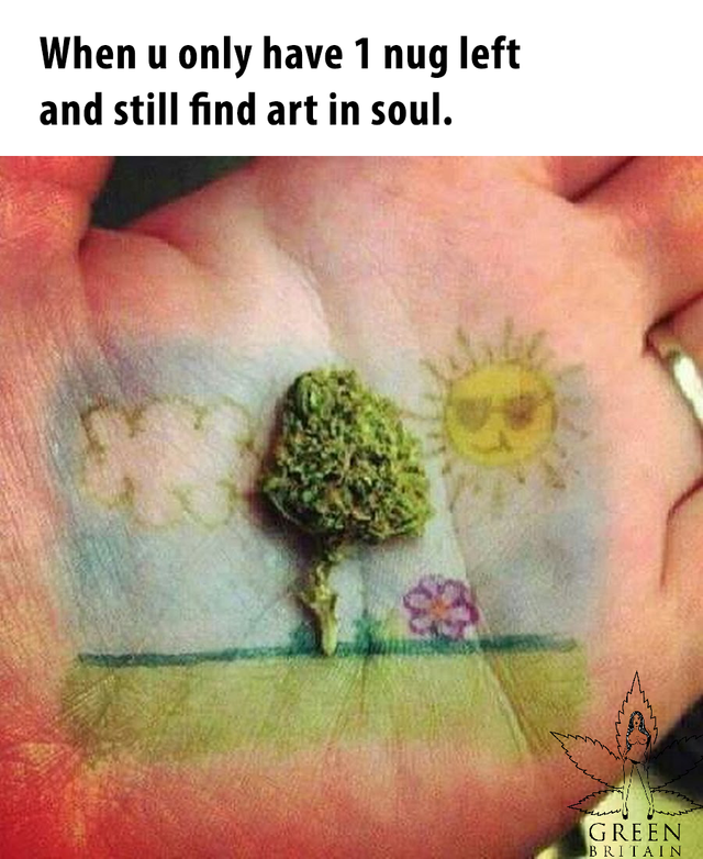 When you only have 1 nug left and still find art in soul #WeedLover #StonerFan #Weed #Cannabis #Marijuana