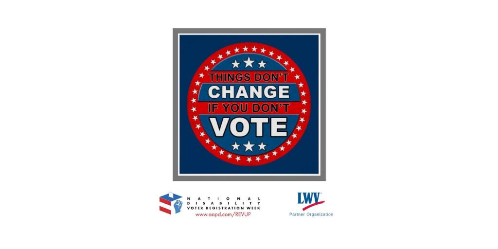 A message for us all from the REV UP campaign for National Disability Voter Registration Week July 15-19, 2019.