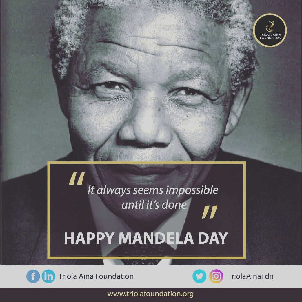 On this day and always, we at Triola Aina Foundation wish to join the rest of the world in celebrating a very important global icon for his selfless service to humanity. #HappyMandelaDay #TriolaAinaFoundation #TAF #makingadifference #birthingnewpossibilities