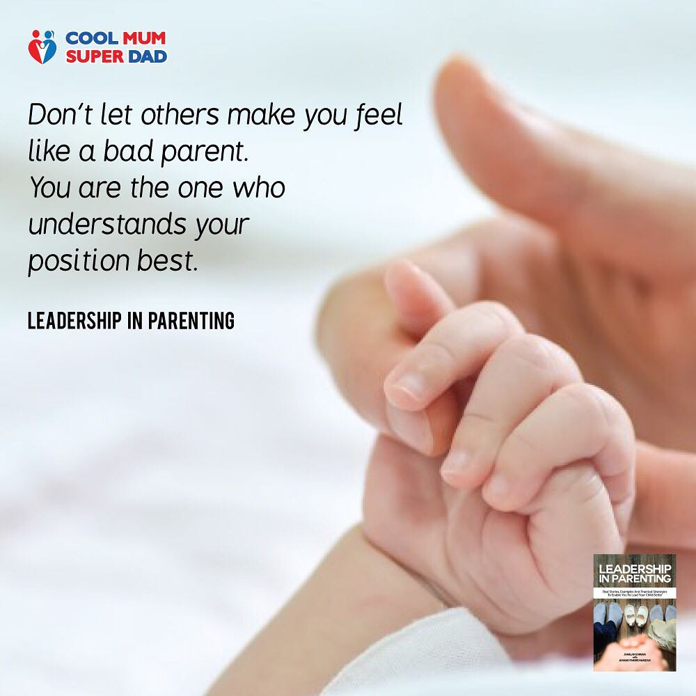 Don't let others make you feel like a bad parent. You are the one who understands your position best. -Leadership in Parenting  #coolmumsuperdad  http://www.coolmumsuperdad.com