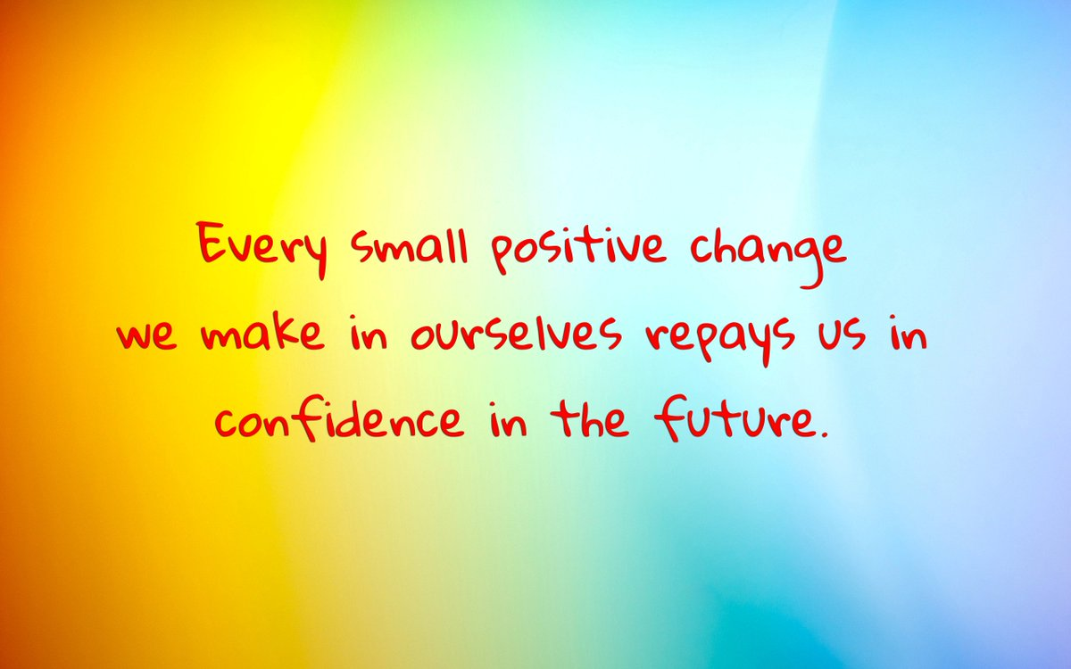 """#ThursdayThoughts  """"Every small positive change we make in ourselves repays us in confidence in the future."""" <br>http://pic.twitter.com/LFhBuasxev"""