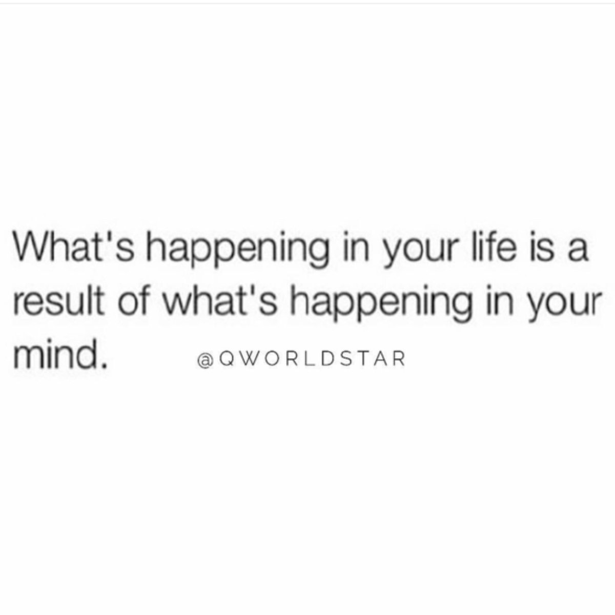 """""""When you don't realize your thoughts create your reality you stay stuck on fear, negativity, and low vibrations...everything you're going through is a reflection of your mind...think twice about your thoughts...""""  @QWorldstar #PositiveVibes <br>http://pic.twitter.com/JBmsewkgbO"""