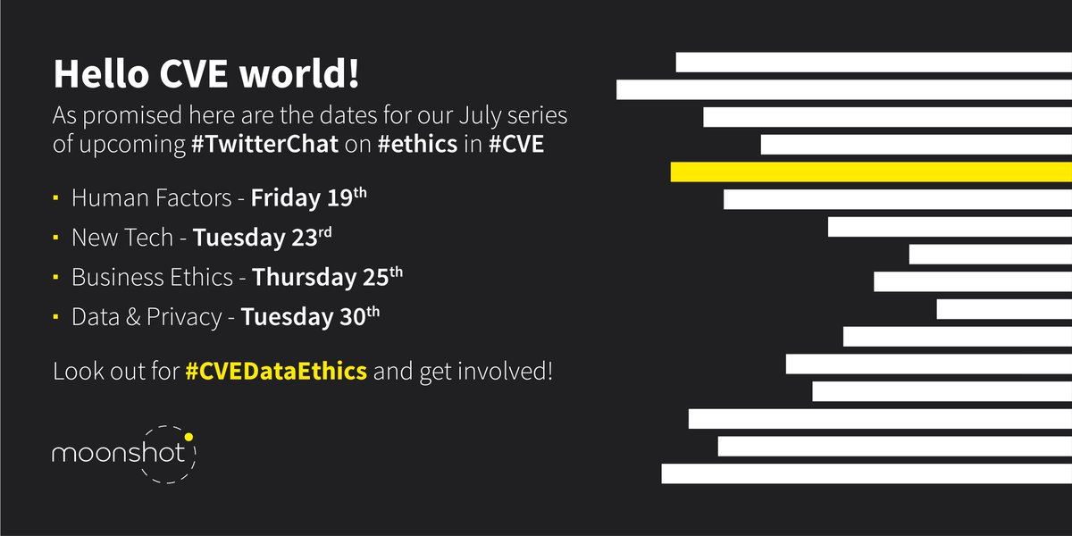 Hello CVE world! As promised here are the dates for our July series of upcoming #TwitterChat on #ethics in #CVE. Human Factors (Fri 19 July), New Tech (Tues 23 July), Business Ethics (Thurs 25 July) and Data&Privacy (Tues 30 July)! Look out for #CVEDataEthics and get involved!