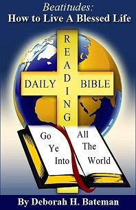 #Beatitudes: How to Live a #Blessed #Life By Deborah H. Bateman Go to: http://bookShow.me/B0089B2QP4 Get your copy now! #Kindle #ebooks #BibleStudy #Jesus #Bible  #Kindlebooks #books #DailyBibleReading  #DeborahHBateman #Devotional #Devotions  @RecipeforLife1