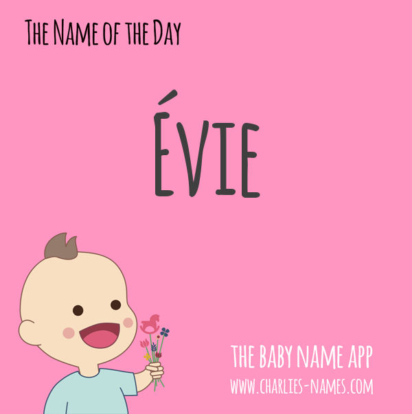 Évie is the name of the day!