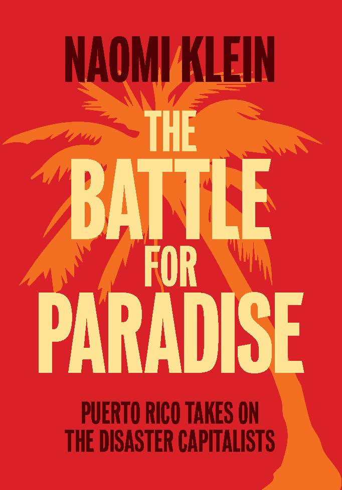 "Must-read context from @NaomiAKlein for Puerto Rico uprising: The Battle for Paradise is ""a revealing, on-the-ground report that ably shows that the real looters after disaster are not the poor."" All royalties go to local activist coalition JunteGente https://www.haymarketbooks.org/books/1235-the-battle-for-paradise …"