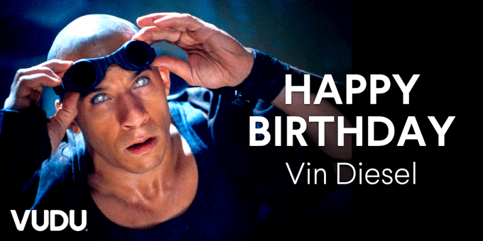 Happy birthday to Vin Diesel - We hope you party but don\t get TOO Riddick.