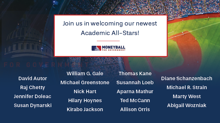 Please join us in welcoming our newest #Moneyball4Gov Academic All-Stars! ⚾ Together, they join a growing #bipartisan list of over 245 leaders advancing #whatworks to improve #outcomes for Americans. Learn more here 👉 http://bit.ly/2O4Nstt