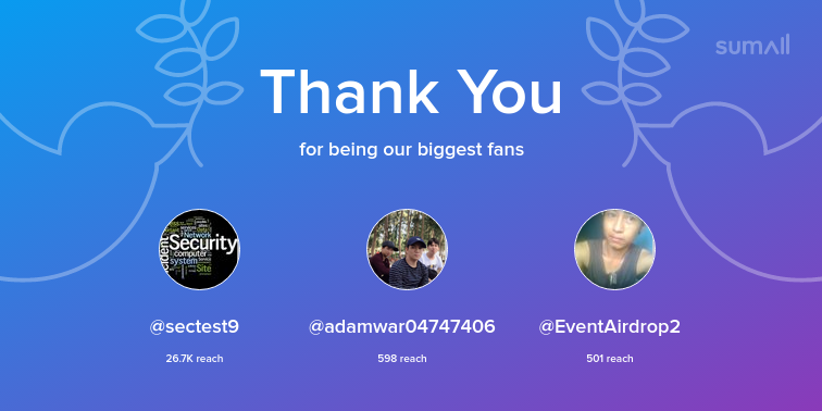 Our biggest fans this week: sectest9, adamwar04747406, EventAirdrop2. Thank you! via https://sumall.com/thankyou?utm_source=twitter&utm_medium=publishing&utm_campaign=thank_you_tweet&utm_content=text_and_media&utm_term=7ca804a38d2533cface1dd27 …