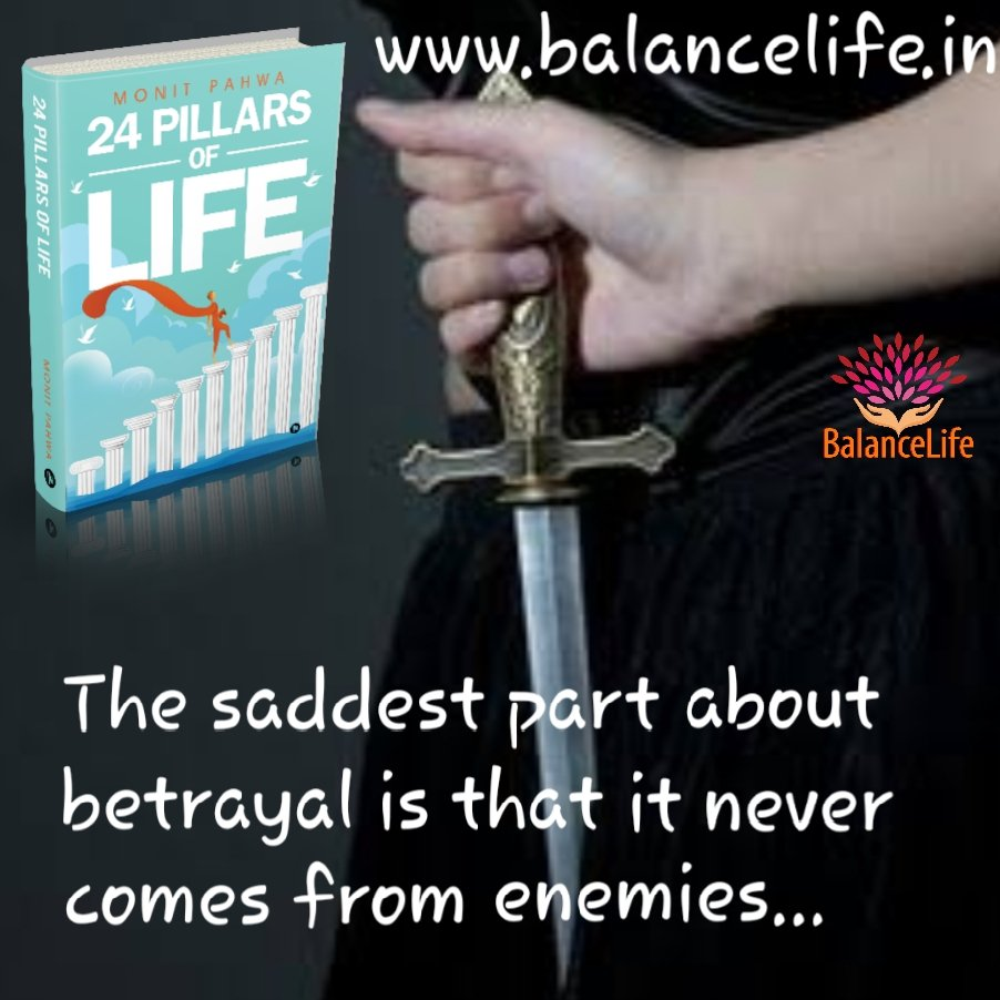#the #saddest #part #about #betrayal #is #that #it #never #comes #from #enemies  #monitpahwa #author #writer #24pillarsoflife #lifecoach #guide #balancelife.in #life #health #dalailama #wellness #relationships #numerology